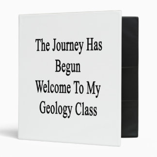 The Journey Has Begun Welcome To My Geology Class. Binder