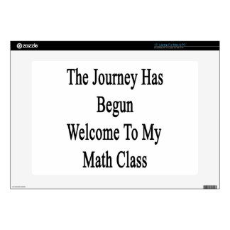 The Journey Has Begun Welcome To My Math Class Laptop Skin