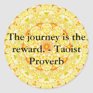 The journey is the reward. - Taoist Proverb Classic Round Sticker