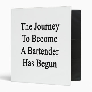 The Journey To Become A Bartender Has Begun 3 Ring Binder