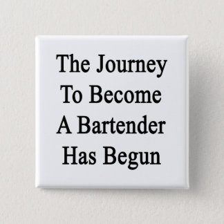 The Journey To Become A Bartender Has Begun Button