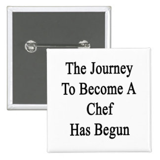 The Journey To Become A Chef Has Begun Pinback Button