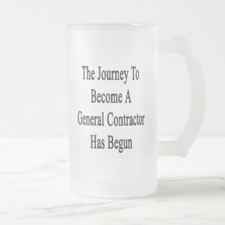 The Journey To Become A General Contractor Has Beg Frosted Glass Beer Mug