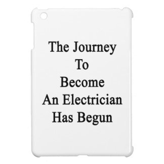 The Journey To Become An Electrician Has Begun iPad Mini Cases