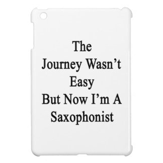 The Journey Wasn't Easy But Now I'm A Saxophonist. iPad Mini Covers