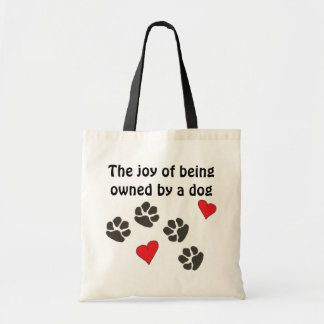 The Joy of Being Owned by A Dog Tote Bag