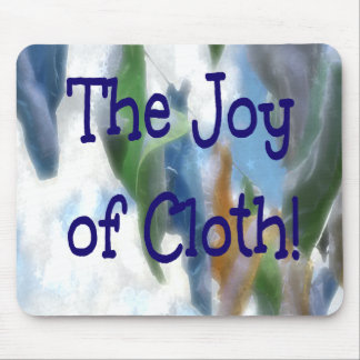 The Joy of Cloth! Mouse Pad