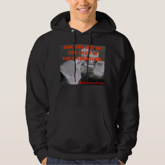 The Joy of the Lord Hoodie