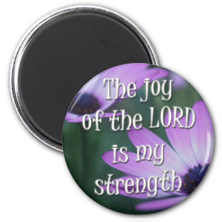 The Joy of the Lord is my Strength Fridge Magnet
