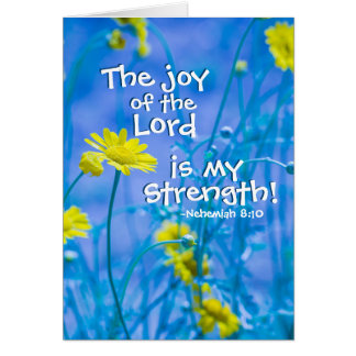The Joy of the Lord is my Strength, Nehemiah 8:10 Card