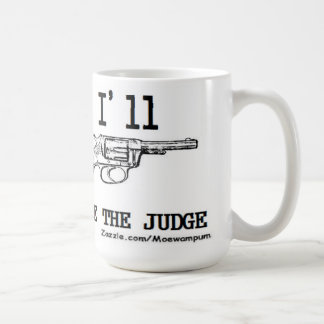 THE JUDGE PRO GUN PISTOL PACKING CONCEAL CARRY 2ND COFFEE MUG