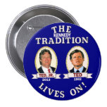 The Kennedy Tradition Lives On Pinback Button