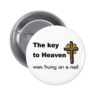 The key to Heaven was hung on a nail Christian Buttons