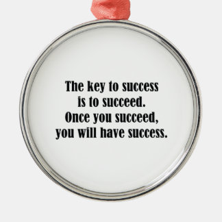 The Key To Success Metal Ornament