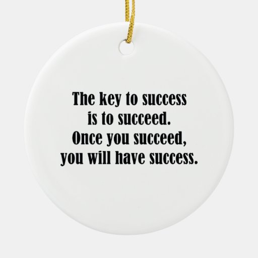 The Key To Success Christmas Tree Ornaments