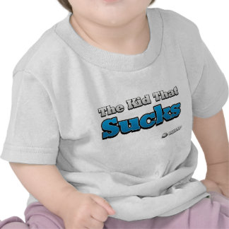 The Kid That Sucks Shirt for Toddlers