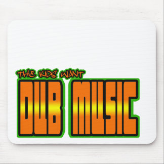 the kids want DUB MUSIC Mouse Pads