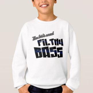 The kids want FILTHY BASS funny DJ Dubstep Sweatshirt