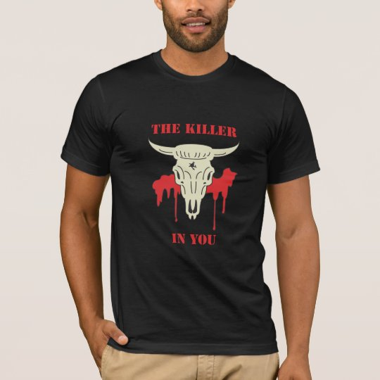 """The killer in You"" T-Shirt"