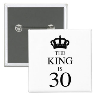 The King Is 30 Button
