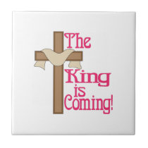 The King Is Coming Ceramic Tile