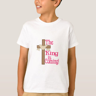 The King Is Coming T-Shirt