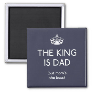 The King is Dad ID179 Magnet