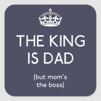 The King is Dad ID179 Square Sticker