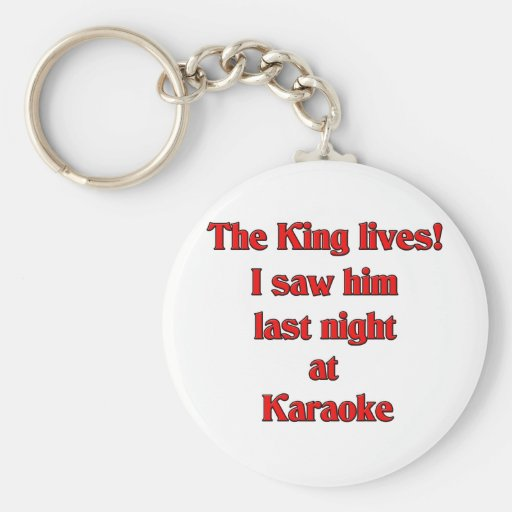 The King Lives Keychain