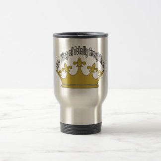 The King of Totally Everything Travel Mug
