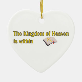The Kingdom of heaven is within bible design Ceramic Ornament
