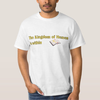 The Kingdom of heaven is within bible design T-shirt