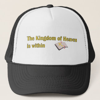 The Kingdom of heaven is within bible design Trucker Hat