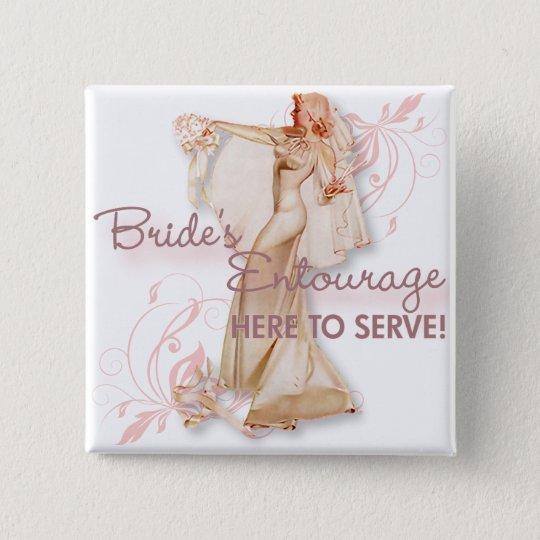 The Kitsch Bitsch : Bride's Entourage! Pinback Button