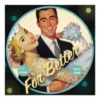The Kitsch Bitsch : For Better ... 5.25x5.25 Square Paper Invitation Card