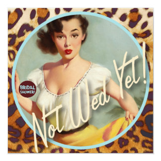 The Kitsch Bitsch : Not Wed Yet! Bridal Shower Card