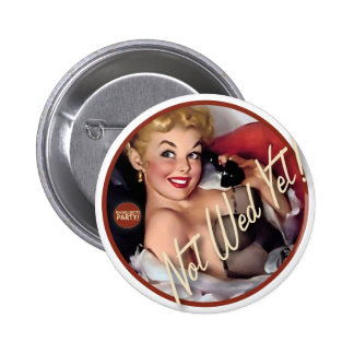 The Kitsch Bitsch : Not Wed Yet! Button