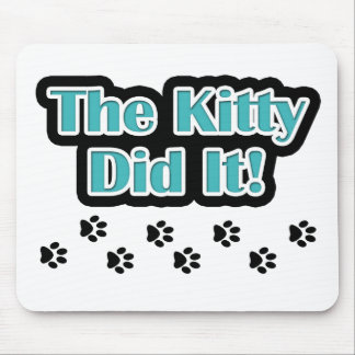 The Kitty Did It! Mouse Pad