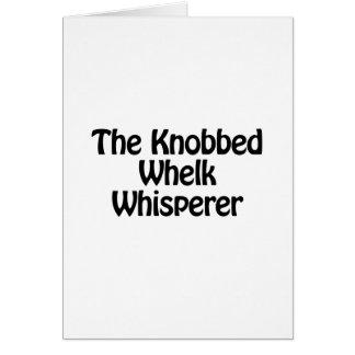 the knobbed whelk whisperer greeting card