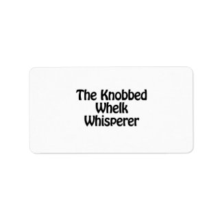 the knobbed whelk whisperer address label