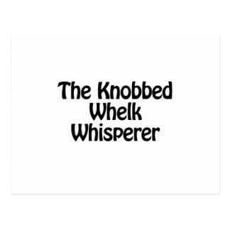 the knobbed whelk whisperer postcard