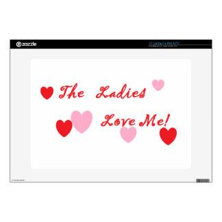 "The Ladies Love Me 15"" Laptop Skin"