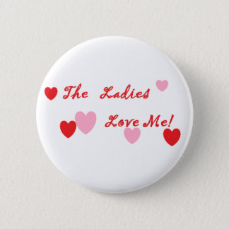 The Ladies Love Me Button