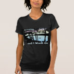 The Lake is Calling and I Must Go Shirt