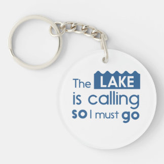 The Lake is Calling so I Must Go Keychain