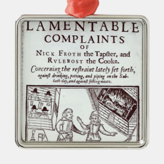 The Lamentable Complaints Metal Ornament