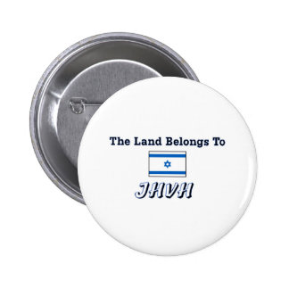 The Land Belongs to JHVH Pinback Button