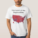 """The Land of the Deplorables T-Shirt<br><div class=""""desc"""">The Land of the Deplorables</div>"""