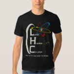 THE LARGE HADRON COLLIDER T-Shirt