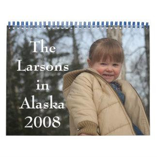 The Larsons in Alaska 2008 Calender Calendar
